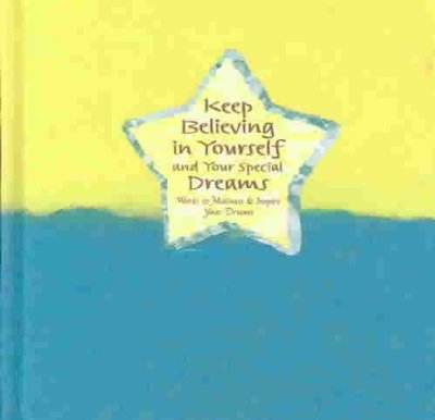 Keep Believing in Yourself and Your Special Dreams: Words to Motivate and Inspire Your Dreams (Blue Mountain Arts Collection) cover