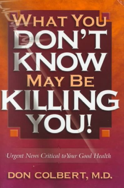 What You Don't Know May Be Killing You! cover