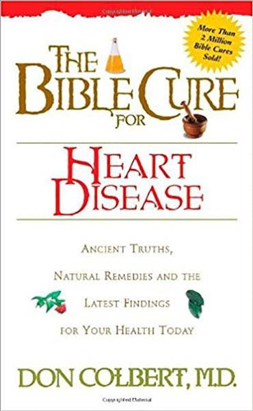 The Bible Cure for Heart Disease: Ancient Truths, Natural Remedies and the Latest Findings for Your Health Today (Health and Fitness) cover