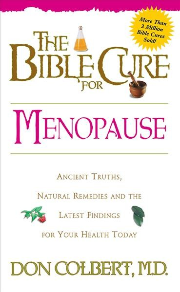 The Bible Cure for Menopause: Ancient Truths, Natural Remedies and the Latest Findings for Your Health Today (Bible Cure Series) cover