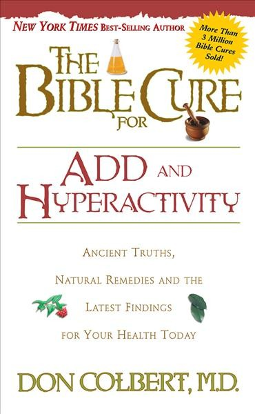 The Bible Cure for ADD and Hyperactivity: Ancient Truths, Natural Remedies and the Latest Findings for Your Health Today (New Bible Cure (Siloam)) cover