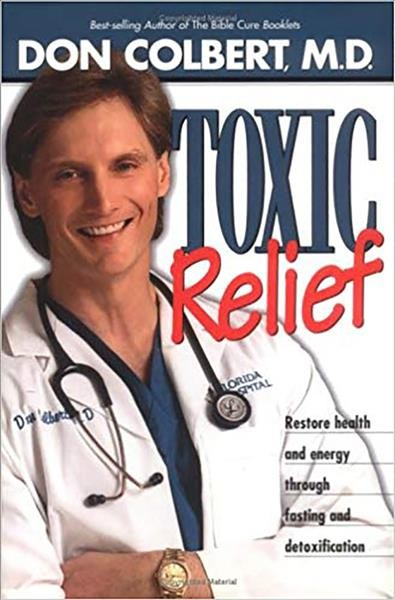 Toxic Relief: Restore health and energy through fasting and detoxification cover