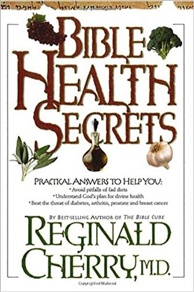 Bible Health Secrets: Practical answers to help you