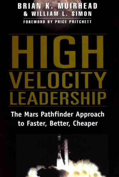 High Velocity Leadership : The Mars Pathfinder Approach to Faster, Better, Cheaper cover