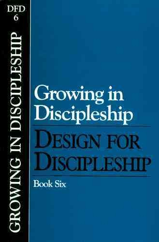 Growing in Discipleship (Classic): Book 6 (Design for Discipleship) cover