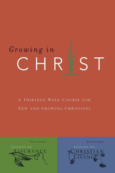 Growing In Christ: A Thirteen-Week Follow-Up Course for New and Growing Christians cover