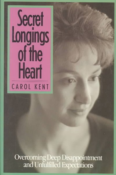 Secret Longings of the Heart: Overcoming Deep Disappointment and Unfulfilled Expectations cover