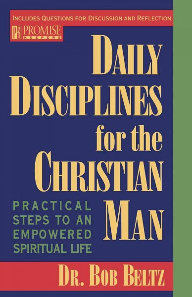 Daily Disciplines for the Christian Man: Practical Steps to an Empowered Spiritual Life cover