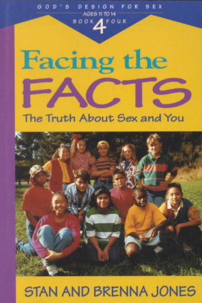 Facing the Facts: The Truth About Sex and You (God's Design for Sex, Book 4) cover