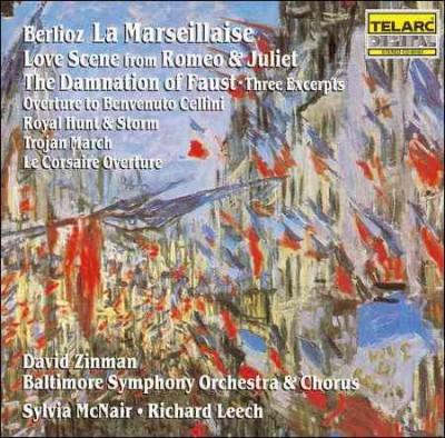 Berlioz: La Marseillaise - Love Scene from Roméo & Juliet - The Damnation of Faust, Three Excerpts, etc... / McNair, Leech, Zinman cover