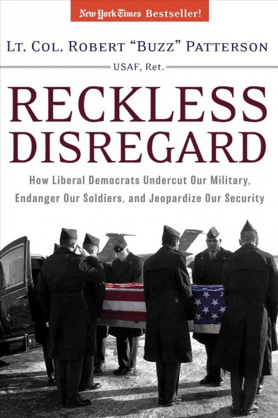 Reckless Disregard: How Liberal Democrats Undercut Our Military, Endanger Our Soldiers And Jeopardize Our Security cover