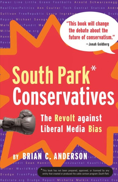 South Park Conservatives: The Revolt Against Liberal Media Bias cover