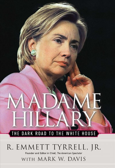 Madame Hillary: The Dark Road to the White House cover