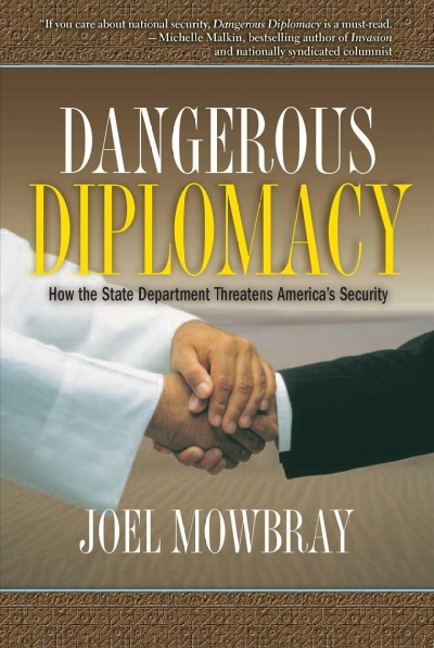 Dangerous Diplomacy: How the State Department Threatens America's Security cover
