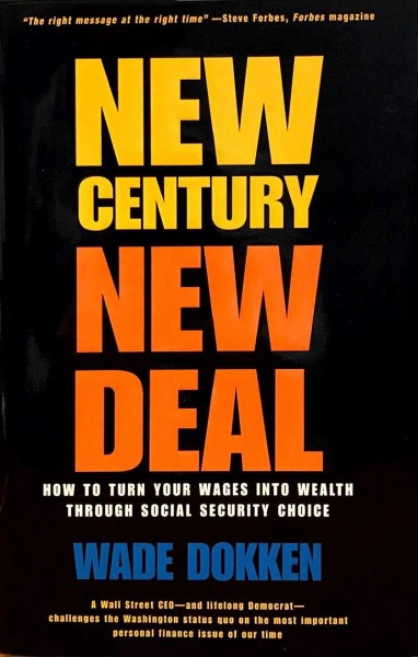 New Century, New Deal: How to Turn Your Wages into Wealth Through Social Security Choice cover