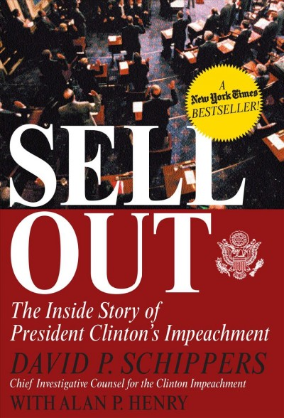 Sellout: The Inside Story of President Clinton's Impeachment