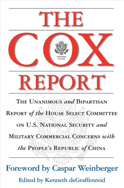 The Cox Report : The Unanimous and Bipartisan Report of the House Select Committee on U.S. National Security and Military Commercial Concerns with the People's Republic of China cover