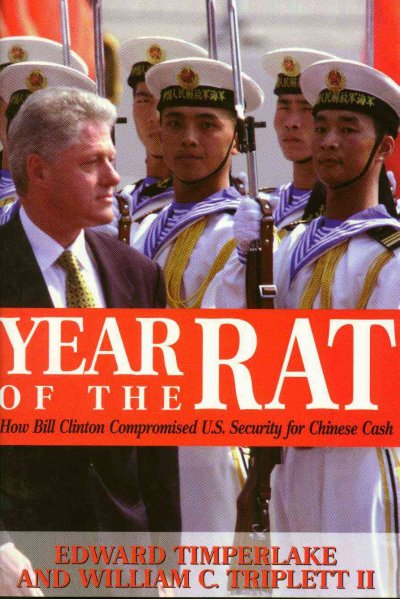 Year of the Rat: How Bill Clinton Compromised U.S. Security for Chinese Cash cover