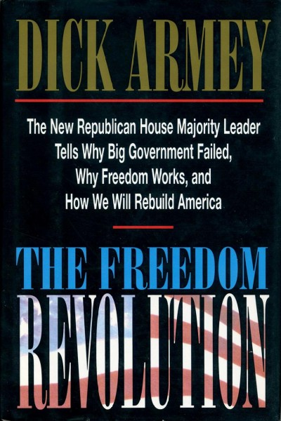 The Freedom Revolution: The New Republican House Majority Leader Tells Why Big Government Failed, Why Freedom Works, and How We Will Rebuild America