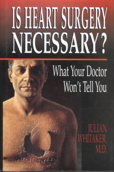 Is Heart Surgery Necessary?: What Your Doctor Won't Tell You cover