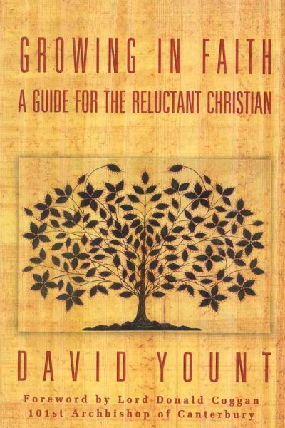 Growing in Faith: A Guide for the Reluctant Christian cover