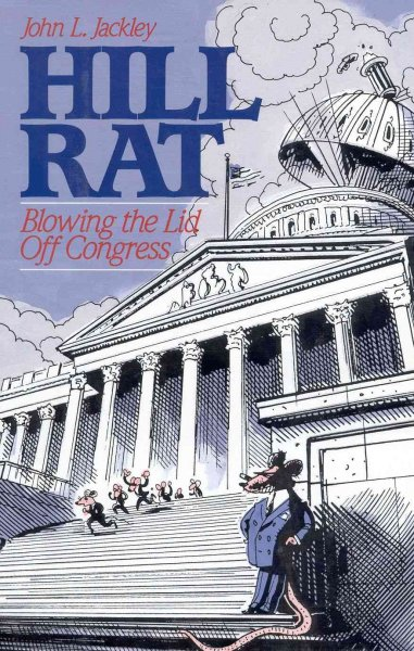 Hill Rat: Blowing the Lid Off Congress cover