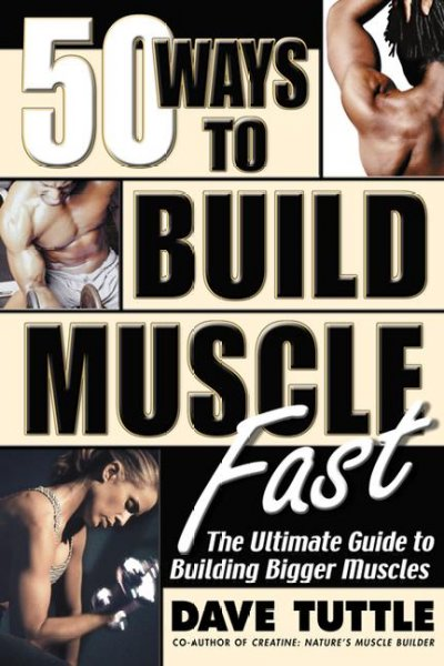 50 Ways to Build Muscle Fast: The Ultimate Guide to Building Bigger Muscles cover