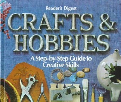 Crafts and Hobbies: A Step-by-Step Guide to Creative Skills cover