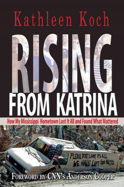 Rising from Katrina: How My Mississippi Hometown Lost It All and Found What Mattered cover