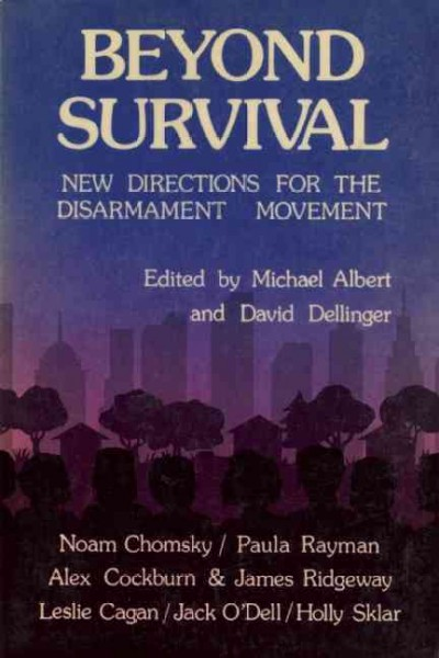 Beyond Survival: New Directions for the Disarmament Movement cover