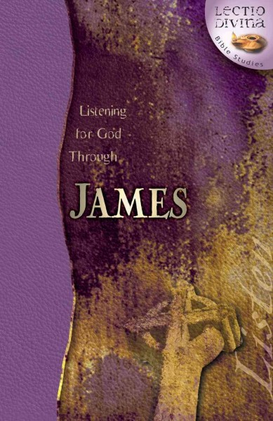 Listening for God through James (Lectio Divina Bible Studies) cover