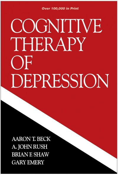 Cognitive Therapy of Depression (The Guilford Clinical Psychology and Psychopathology Series) cover