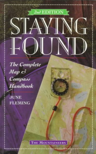 Staying Found: The Complete Map & Compass Handbook cover