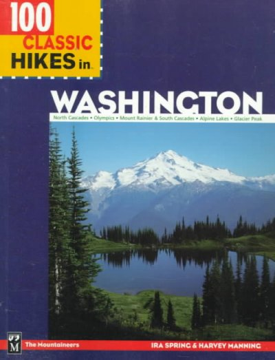 100 Classic Hikes in Washington (100 Best Hikes) cover