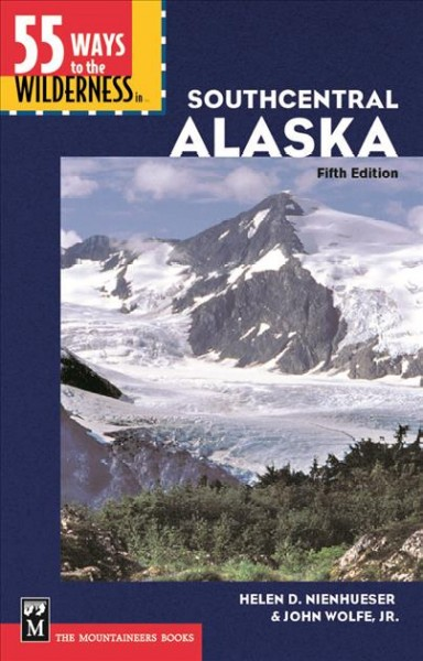 55 Ways to the Wilderness in Southcentral Alaska cover