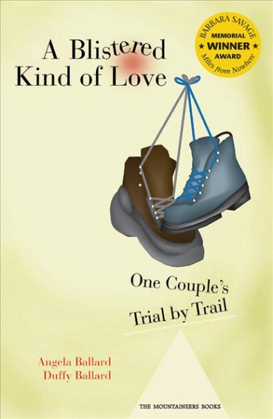 A Blistered Kind of Love: One Couple's Trial by Trail (Barbara Savage Award Winner) cover