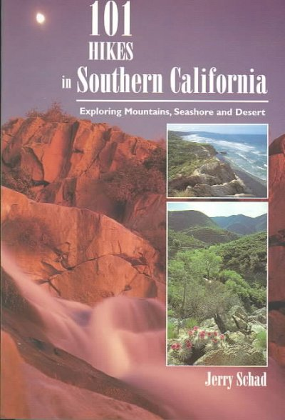 101 Hikes in Southern California: Exploring Mountains, Seashore, and Desert cover