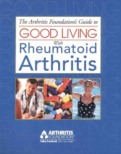 The Arthritis Foundation's Guide to Good Living With Rheumatoid Arthritis cover