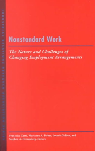 Nonstandard Work: The Nature and Challenges of Emerging Employment Arrangements (LERA Research Volume) cover
