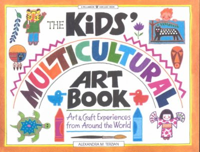 The Kids' Multicultural Art Book: Art & Craft Experiences from Around the World (Williamson Kids Can! Series) cover