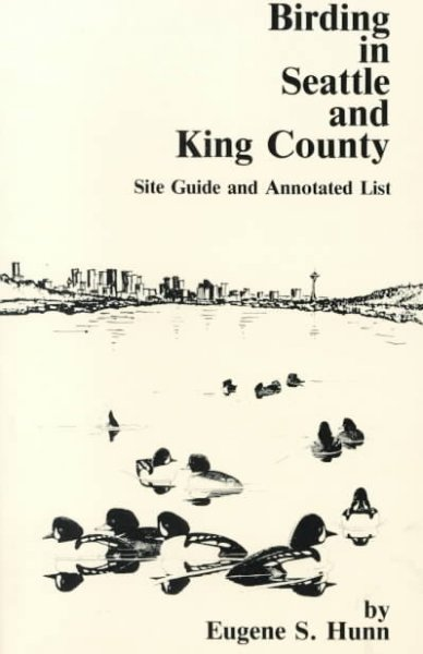 Birding in Seattle and King County: Site Guide and Annotated List (Trailside Series) cover