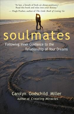 Soulmates: Following Inner Guidance to the Relationship of Your Dreams cover