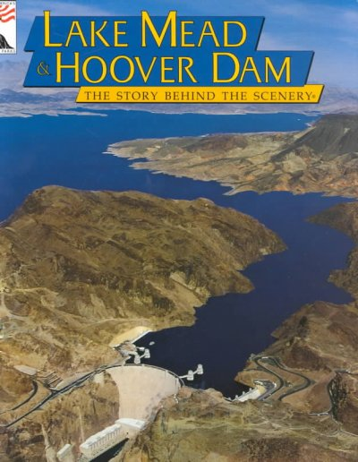 Lake Mead & Hoover Dam: The Story Behind the Scenery cover
