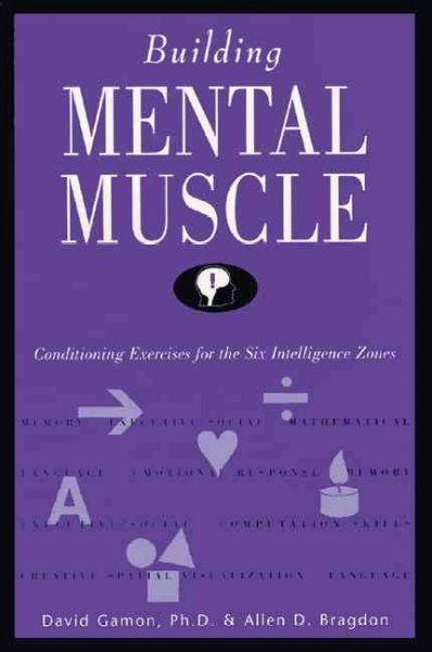 Building Mental Muscle : Conditioning Exercises for the Six Intelligence Zones cover