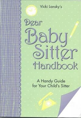 Dear Baby Sitter Handbook: A Handy Guide for Your Child's Sitter (2nd Edition) cover