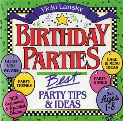 Birthday Parties: Best Party Tips and Ideas For Ages 1-8 (Lansky, Vicki)