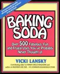 Baking Soda: Over 500 Fabulous, Fun, and Frugal Uses You've Probably Never Thought of cover
