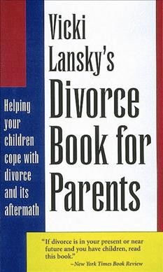 Vicki Lansky's Divorce Book for Parents: Helping Your Children Cope with Divorce and Its Aftermath (Lansky, Vicki) cover