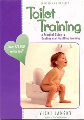 Toilet Training: A Practical Guide to Daytime and Nighttime Training cover