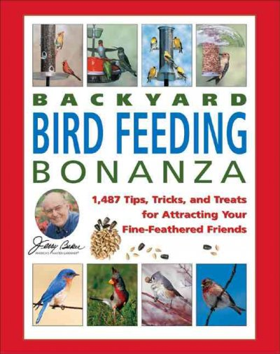 Jerry Baker's Backyard Bird Feeding Bonanza: 1,487 Tips, Tricks, and Treats for Attracting Your Fine-Feathered Friends (Jerry Baker Good Gardening series) cover